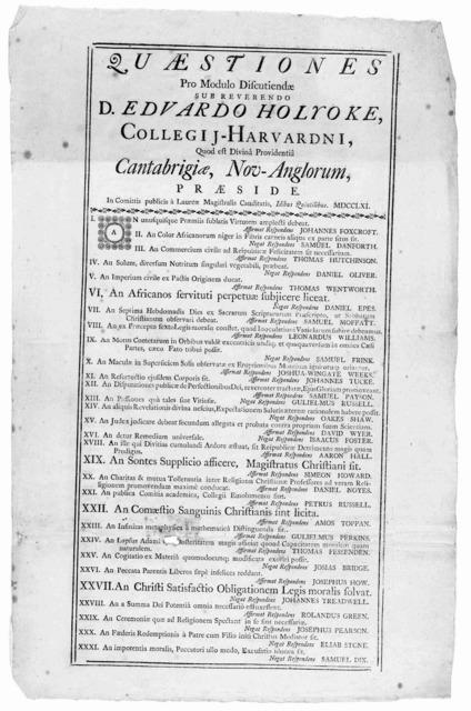 Questiones pro modulo discutiendae sub Reverendo D. Edvardo Holyoke, collegij-Harvardni quod est divina providentia Cantabrigiae, Nov-Anglorum praeside. In comitiis publicis a Laureae Magistralis conditatis, Idibus quintilibus MDCCLXI.
