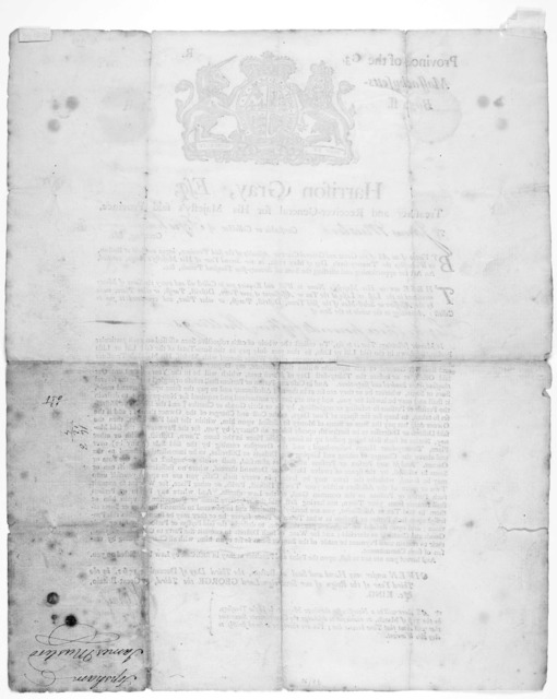 Province of the Massachusetts-Bay. Harrison Gray, Esq; treasurer and receiver-general for His Majesty's said Province. To [blank] constable or collector of [blank] Greeting, &c. … Given under my hand and seal at Boston, the third day of December