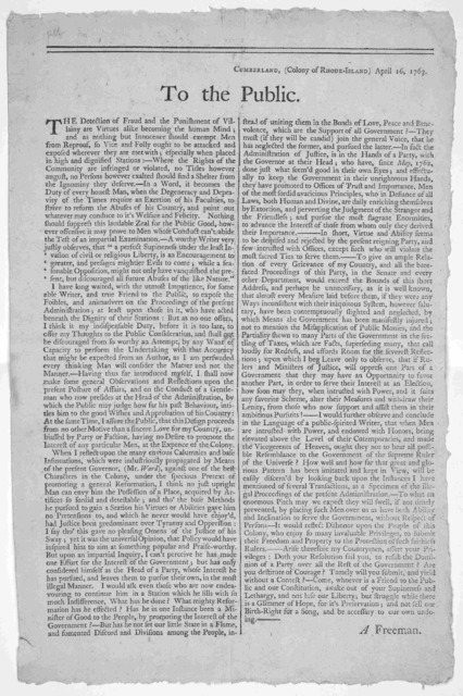 Cumberland, (Colony of Rhode Island) April 16, 1763. To the public [An address against the official conduct [An address against the official conduct of Governor Ward. Signed] A Freeman. [Providence: Printed by William Goddard, 1763].