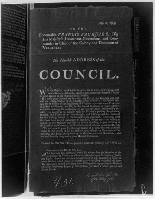 May 20, 1763. To the Honourable Francis Fauquier, Esq; His Majesty's Lieutenant-governour, and Commander in chief of the Colony and Dominion of Virginia: The humble address of the Council, [Williamsburg: Printed by Joseph Royle, 1763] Negative P