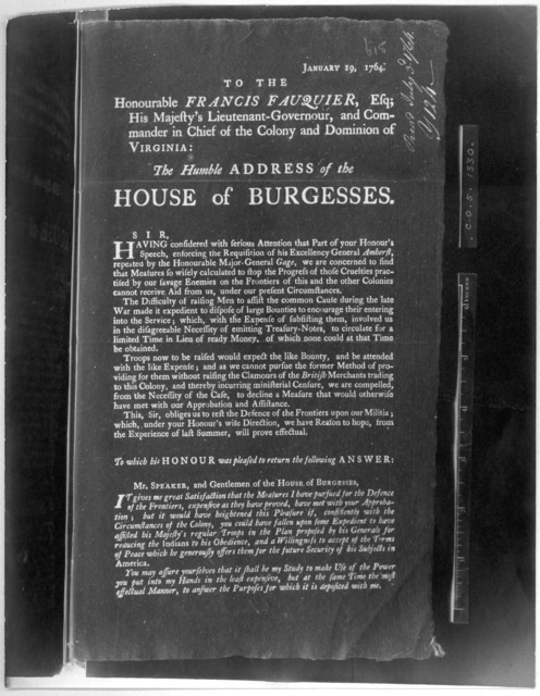 January 19, 1764. To the Honourable Francis Fauquier, Esq; His Majesty's Lieutenant-governour, and Commander in chief of the Colony and Dominion of Virginia: The humble address of the House of Burgesses. [Williamsburg, 1764] [Negative Photostat.