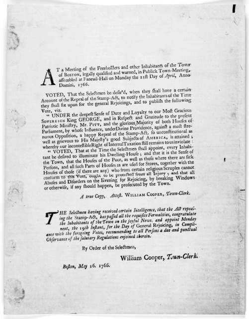 At a meeting of the freeholders and other inhabitants of the Town of Boston, legally qualified and warned, in public town-meeting, assembled at Faneuil-Hall on Monday the 21st day of April AnnoDomini 1766. Voted that the selectmen be desir'd, wh
