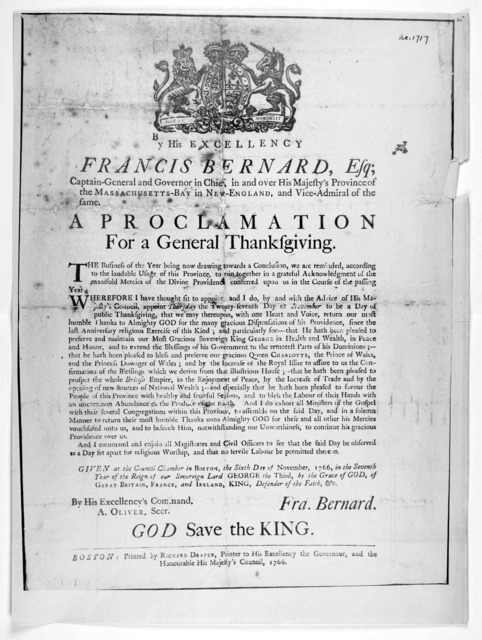 By His Excellency Francis Bernard, Esq; Captain-General and Governor in Chief, in and over His Majesty's province of the Massachusetts-Bay in New-England, and vice-admiral of the same. A proclamation for a general thanksgiving … appoint Thursday