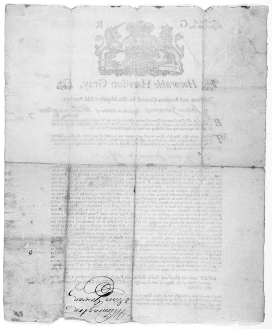 Province of the Massachusetts-Bay. The Honorable Harrison Gray, Esq; treasurer and receiver-general for His Majesty's said province To [blank] constable or collector of [blank] Greeting, &c. … Given under my hand and seal at Boston, the fourth d