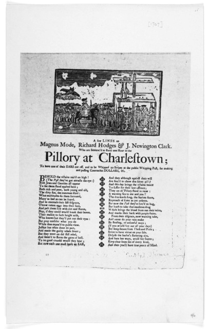 A few lines on Magnus Mode, Richard Hodges & J. Newington Clark. Who are sentenc'd to stand one hour in the pillory at Charlestown; to have one of their ears cut off, and to be whipped 20 stripes at the public whipping-post, for making and passi