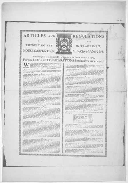 Articles and regulations of the Friendly society of tradesman, house carpenters, in the City of New York, made and agreed upon the 10th day of March, in the year of our Lord, 1767, for the uses and considerations herein after mentioned. [New Yor
