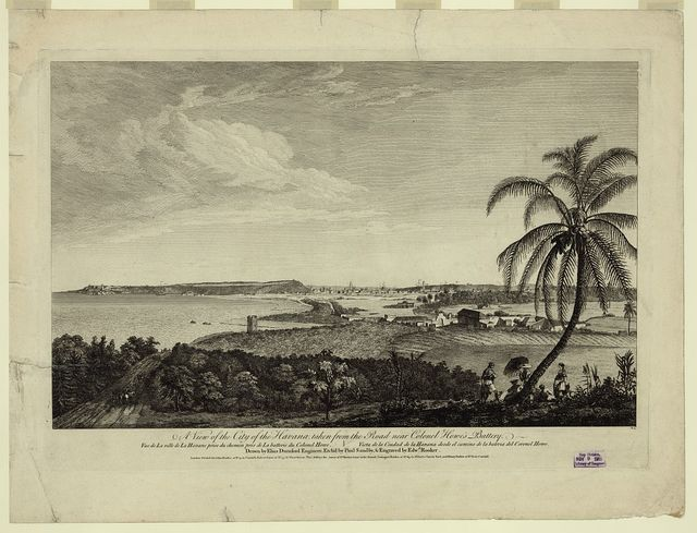 A view of the city of the Havana, taken from the road near Colonel Howe's battery Vue de la ville de la Havane prise du chemin pres de la batterie du Colonel Howe = Vista de la ciudad de la Havana desde el camino de la bateria del Coronel Howe / / drawn by Elias Durnford engineer ; etch'd by Paul Sandby ; & engraved by Edwd. Rooker.