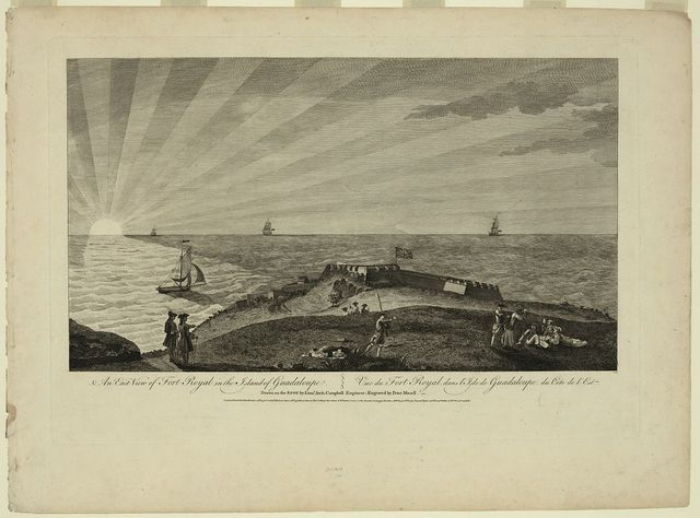 An east view of Fort Royal in the Island of Guadaloupe Vue du Fort Royal, dans l'Isle de Guadaloupe, du Cote de l'Est / / drawn on the spot by Lieut. Arch. Campbell Engineer ; engraved by Peter Mazell.