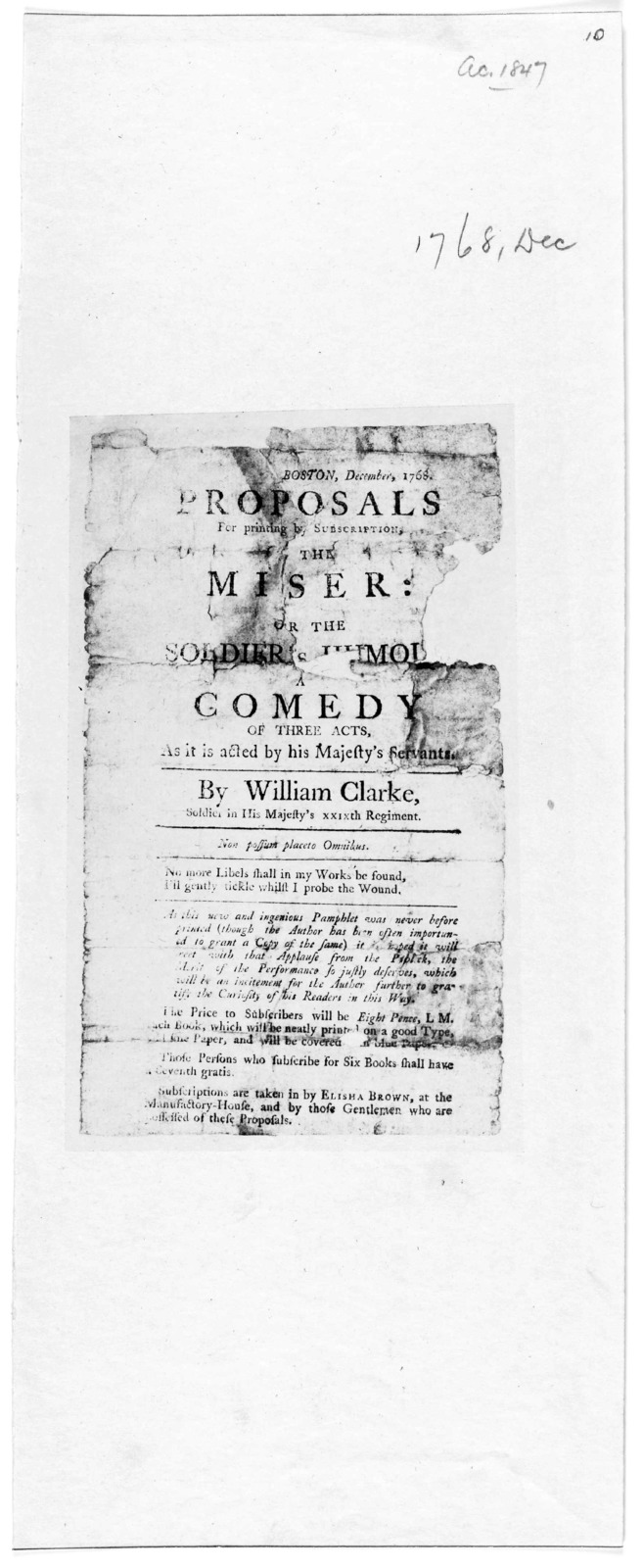 Proposals for printing by subscription the miser: or, the soldies [blank] A comedy of three acts, as it is [blank] acted by his Majesty's servants by William Clarke. Boston December 1768.