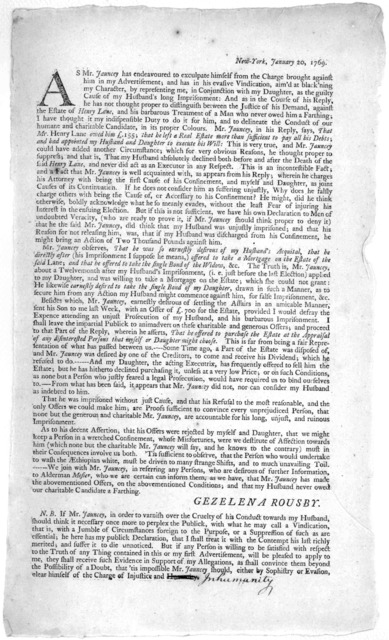 New York, January 20, 1769. As Mr. Jauncey has endeavoured to exculpate himself from the charge brought against him in my advertisement, and has in his evasive vindication, aim'd at black'ning my character, by representing me, in conjunction wit