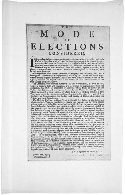 The mode of elections considered. In Pennsylvania government, the representatives are chosen by ballot; and each elector is furnished with a ticket, by some one or other of the friends, agents, attornies, solicitors, or acquaintances of each can