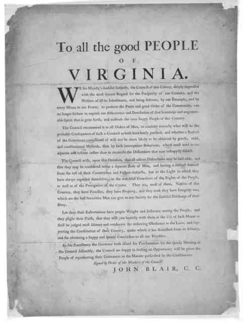 To all the good people of Virginia. We his Majesty's faithful subjects, the Council of this Colony, deeply impressed with the most sincere regard for the prosperity of our country, and the welfare of all its inhabitants ... can no longer forbear