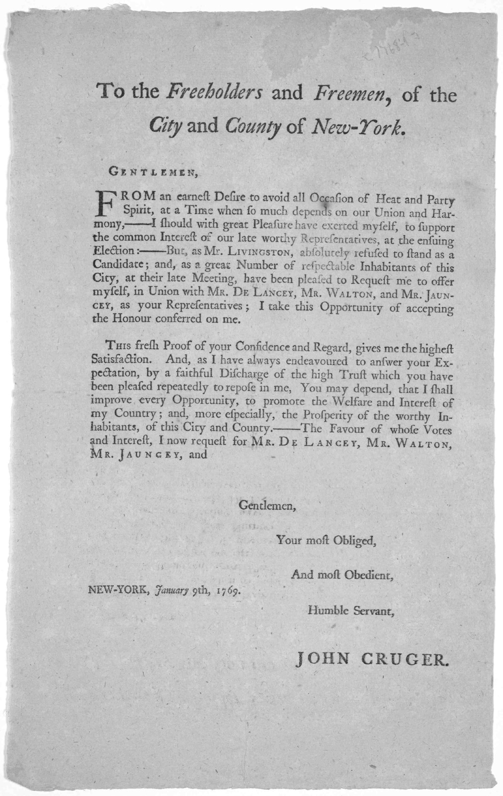 To the freeholders and freemen, of the City and County of New-York. Gentlemen. From an earnest desire to avoid all occasion of heat and party spirit, at a time when so much depends on our Union and harmony ... But as Mr. Livingston, absolutely r