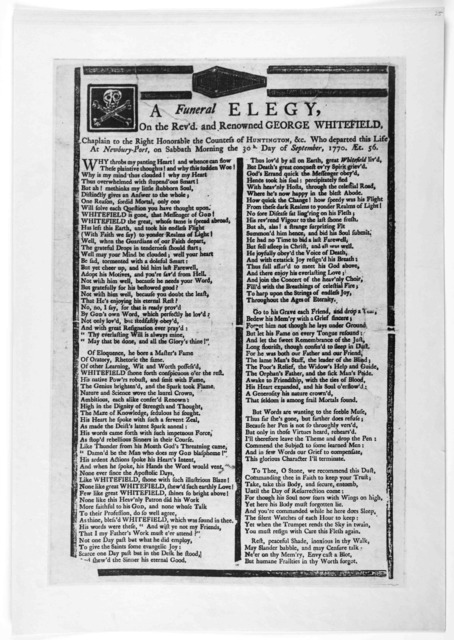 A funeral elegy, on the Rev'd and renowned George Whitefield, Chaplain to the Right honorable the Countess of Huntington, &c. Who departed this life at Newbury-Port, on Sabbath morning the 30h. day of September, 1770. AEt. 56. [Boston 1770].