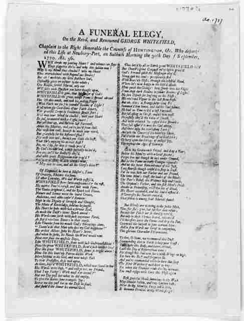 A funeral elegy, on the Revd. And renowned George Whitefield, chaplain to the right honorable the Countess of Huntington, &c. Who departed this life at Newbury-Port, on Sabbath morning the 30th day of September 1770 AEt. 56 [Boston? 1770?].