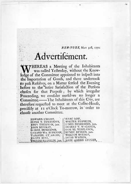 New York, May 31st, 1770. Advertisement. Whereas a meeting of the inhabitants was called yesterday, without the knowledge of the Committee appointed to inspect into the importation of goods, and there undertook to pass resolves, on a matter sett