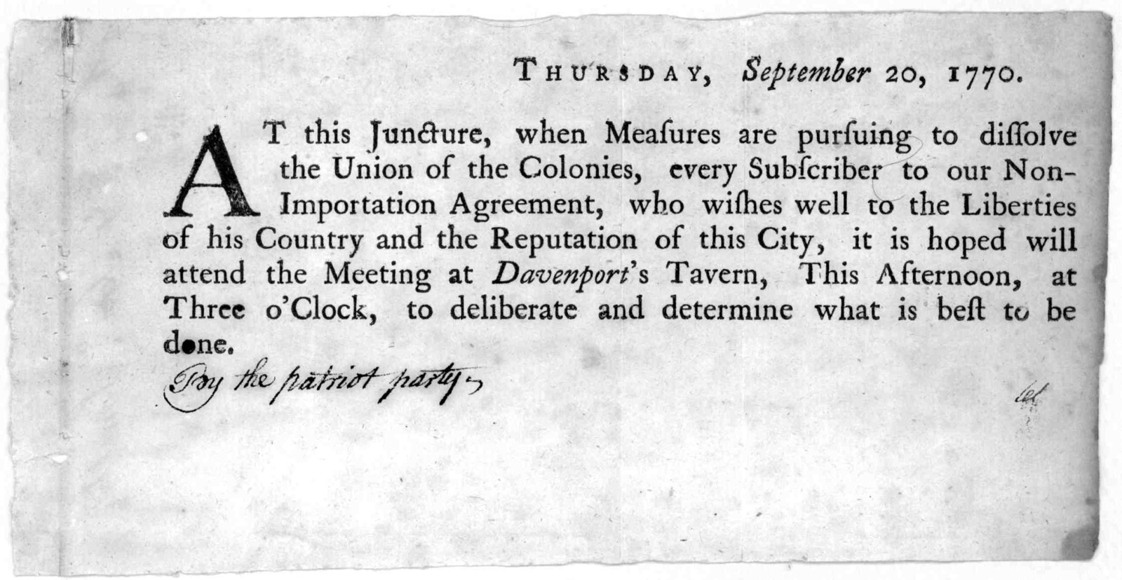 Thursday, September 20, 1770. At this juncture, when measures are pursuing to dissolve the Union of the Colonies, every subscriber to our non-importation agreement, who wishes well to the liberties of his Country and the reputation of this City,