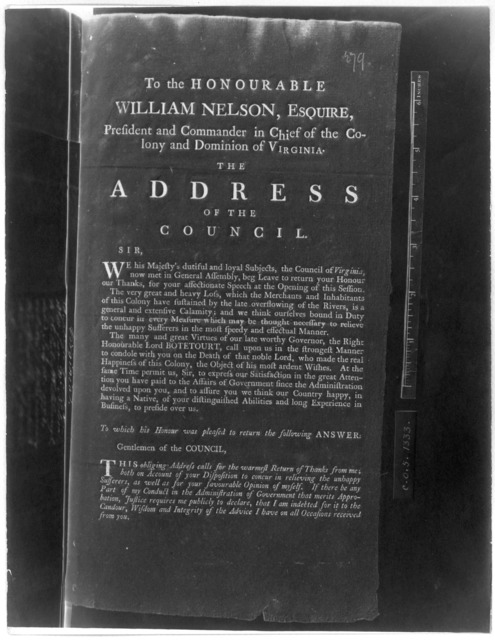 To the Honourable William Nelson, Esquire, President and Commander in chief of the Colony and Dominion of Virginia. The address of the Council ... To which his Honour was pleased to return the following answer ... [Williamsburg, 1770.] [Negative
