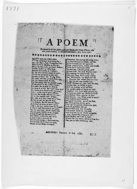 A poem occasioned by the late sudden and awful death, of a young woman, who was found drowned, in Medford-River, July 14, 1771. Medford: Printed and sold 1771.
