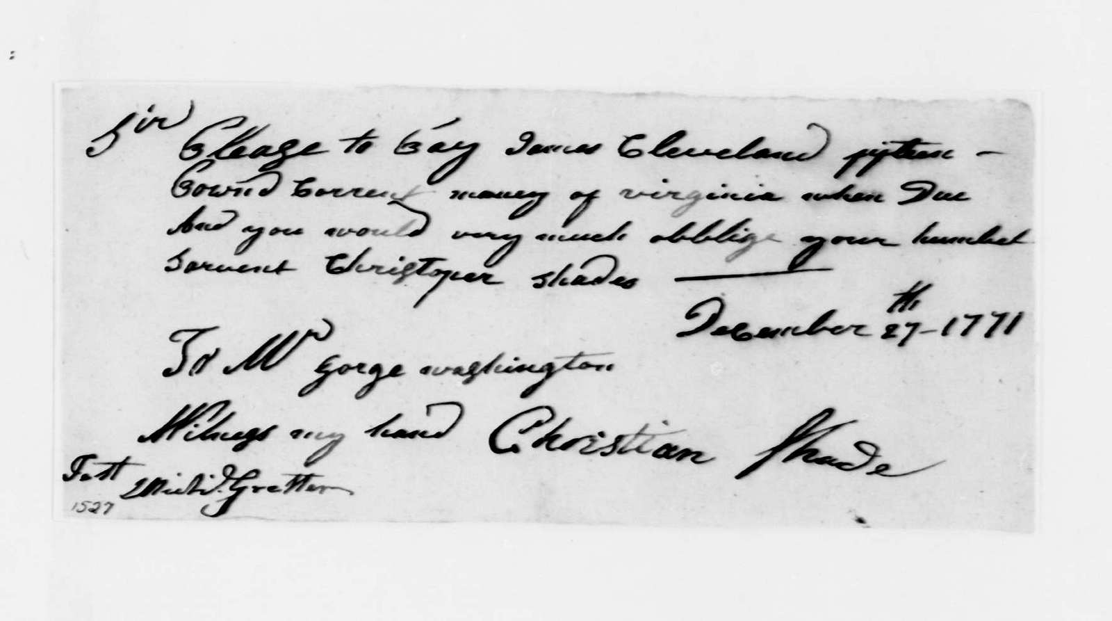 George Washington Papers, Series 4, General Correspondence: Christian Shade to George Washington, December 27, 1771, Order to Pay
