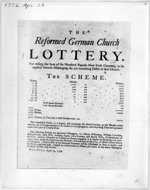 The Reformed German church lottery. For raising the sum of six hundred pounds New-York currency, to be applied towards discharging the yet remaining debts of said church ... New ork, April 13, 1772 [New York, 1772].