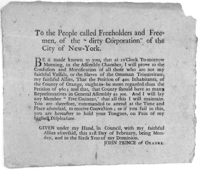 "To the people called freeholders and freemen of the ""dirty corporation"" of the City of New York ... Given under my hand, in Council, with my faithful allies aforesaid, this 21st day of February, being Monday, and in the sixth year of my Dominion"