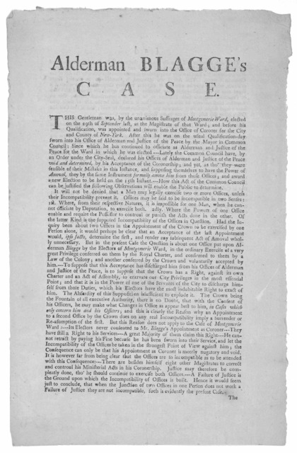 Alderman Blagge's case. This gentleman was, by the unanimous suffrages of Montgomerie Ward, elected on the 29th of September last, as the Magistrate of that ward; and before his qualification, was appointed and sworn into the Office of Coroner f