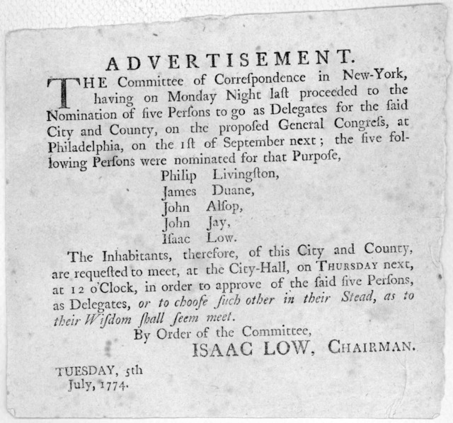 Advertisement. The committee of correspondence in New-York, having on Monday night last proceeded to the nomination of five persons to go as delegates for said City and County, on the proposed General Congress at Philadelphia, on the 1st of Sept
