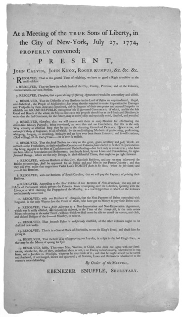 At a meeting of the True Sons of Liberty, in the City of New-York, July 27, 1774, properly convened; present, John Calvin, John Know, Roger Rumpus, &c. &c. Uc. [15 resolves] By order of the meeting Ebenezer Snuffle, Secretary [New York, 1774].