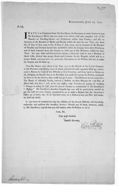 Burlington. June 25, 1774. Sir, I have it in command from ... His Excellency's desire that you cause to be taken a full and complete list of the number of dwelling-houses and inhabitants within your county ... It can scarce be doubted but the as