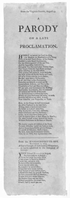From the Virginia Gazette, August 25 [1774] A parody on a late proclamation [40 lines of verse. Followed by] From the Massachusetts-Spy. September 1, 1774. A general sample of gubernatorial eloquence as lately exhibited to the company of C -----