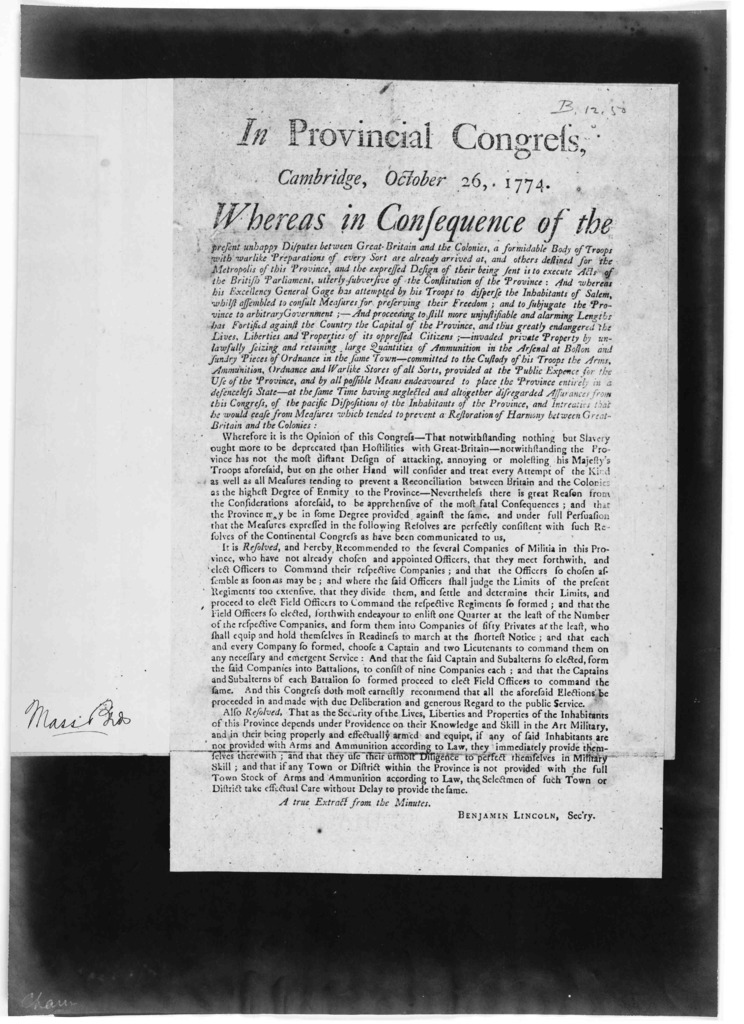 In Provincial congress, Cambridge, October 26, 1774. Whereas in consequence of the present unhappy disputes between Great Britain and the colonies, a formidable body of troops with warlike preparations of every sort are already arrived at, and o