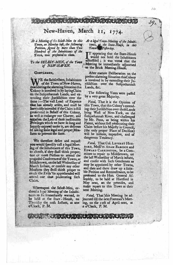 New-Haven, March 11, 1774. At a meeting of the select-men in this town, on Monday last, the following petition, signed by more than two hundred of the inhabitants of the town was presented to them. To the select-men of the town of New-Haven [Pet