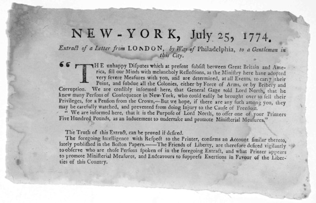 "New-York. July 25, 1774. Extract of a letter from London, by way of Philadelphia, to a gentleman in this City. ""the unhappy disputes which at present subsist between Great Britain and America, fill our minds with melancholy reflections, as the m"