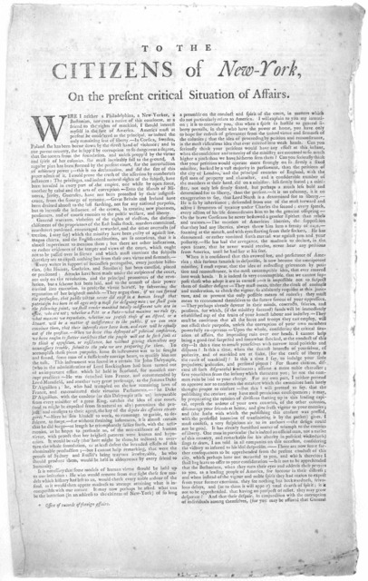 To the citizens of New-York on the present critical situation of affairs. Were I neither a Philadelphian, a New-Yorker, a Bostonian, nor even a native of this continent, as a friend to the rights of mankind, I should interest mayself in the fate