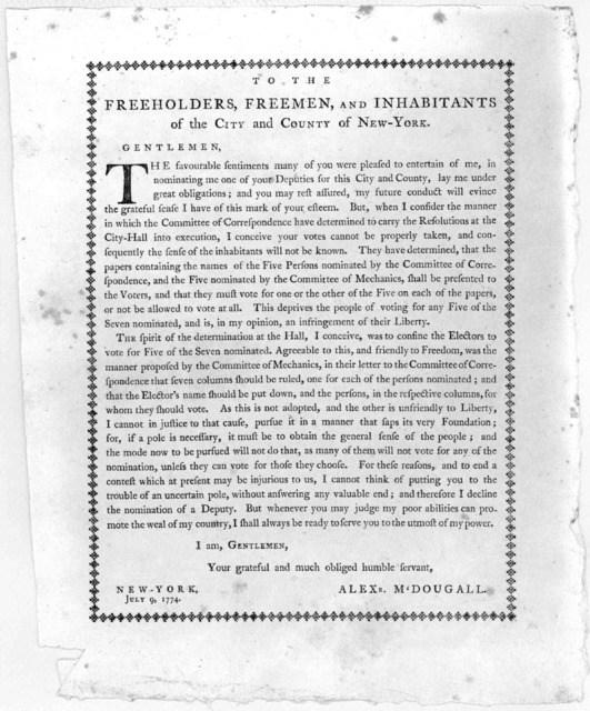 To the freeholders, freemen, and inhabitants of the City and County of New-York. Gentlemen [Declining nomination as deputy] [Signed] Alexr M'Dougall. New York, July 9, 1774.