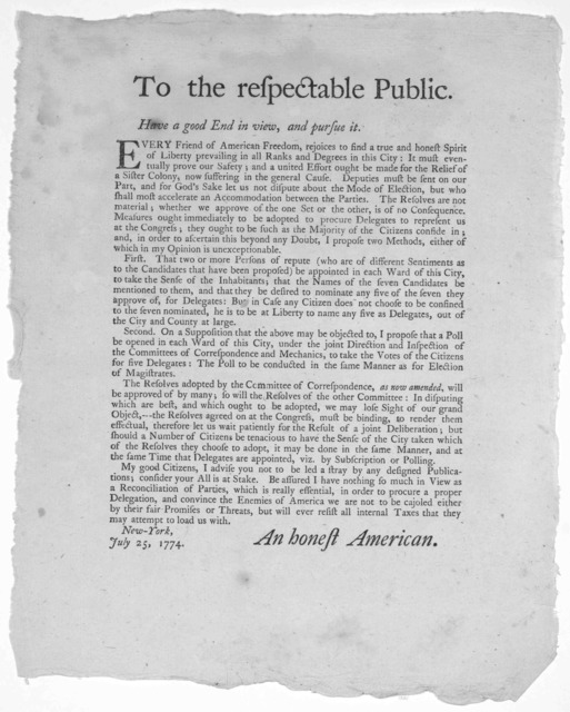 To the respectable public. Have a good end in view, and pursue it. Every friend of American freedom, rejoices to find a true and honest spirit of liberty prevailing in all ranks and degrees in this city. [Considering which of the two sets of res