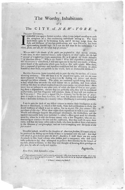 To the worthy inhabitants of The City of New-York. Fellow Citizens, I addressed you upon a former occasion, when it was judged necessary to curb the arrogance of a few overbearing individuals among us. [Opposing the author of the piece signed, T