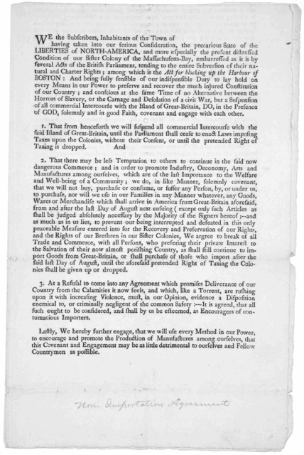 We the subscribers, inhabitants of the town of having taken into our serious consideration, the precarious state of the liberties of North-America, and more especially the present distressed condition of our Sister Colony of the Massachusetts-Ba