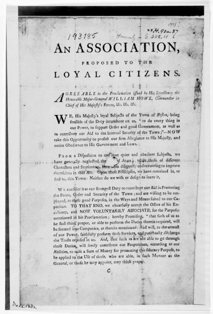 An association, proposed to the loyal citizens. Agreeable to the proclamation issued by His Excellency the Honorable Major-General William Howe, Commander in chief of His Majesty's forces, &c. &c. &c. We his Majesty's loyal subjects of the Town