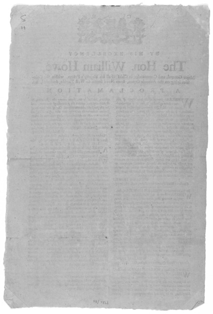 [Arms] By His Excellency the Hon. William Howe, Major general, and commander in chief of all His Majesty's forces, within the Colonies lying on the Atlantic Ocean, from Nova Scotia to West Florida, included. &c. A proclamation. Whereas several o