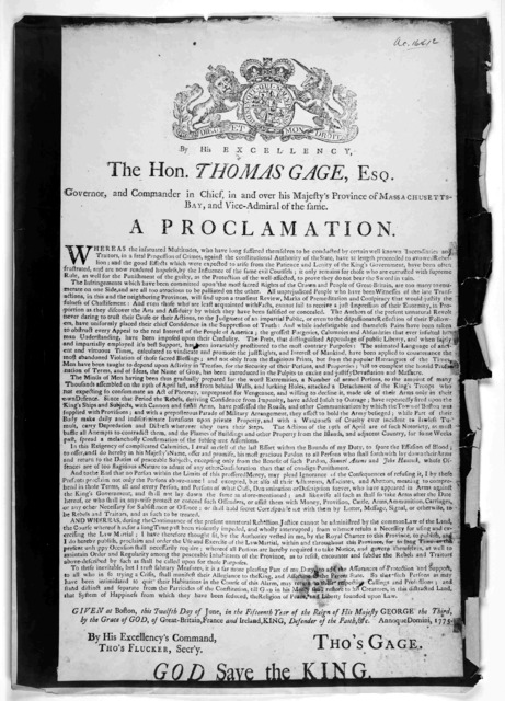 By his excellency the Hon. Thomas Gage, Esq; Governor, and commander in chief in and over his Majesty's Province of Massachusetts-Bay vice admiral of the same. A proclamation: Whereas the infatuated multitudes who have long suffered themselves t