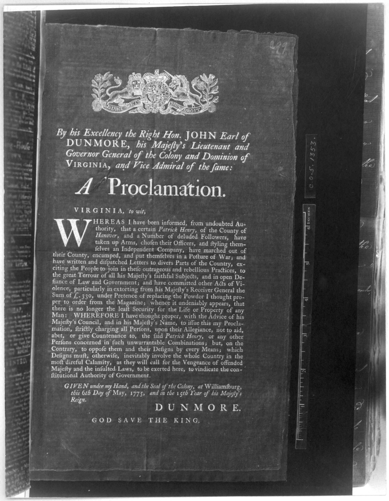 By his Excellency the Right Hon. John Earl of Dunmore, his Majesty's Lieutenant and Governor General of the Colony and Dominion of Virginia, and Vice admiral of the same: A proclamation. Virginia, to wit. Whereas I have been informed that a cert