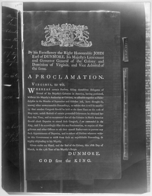 By his Excellency the Right Honourable John Earl of Dunmore, his Majesty's Lieutenant and Governor General of the Colony and Dominion of Virginia, and Vice Admiral of the same. A proclamation. Virginia to wit. Whereas certain persons, stiling th