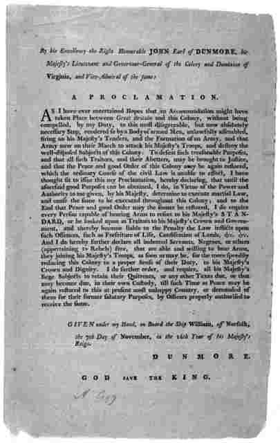 By his Excellency the Right Honourable John Earl of Dunmore, his Majesty's Lieutenant and Governour-General of the Colony and Dominion of Virginia, and Vice-admiral of the same. A proclamation. [Declaring martial law and to cause the same to be