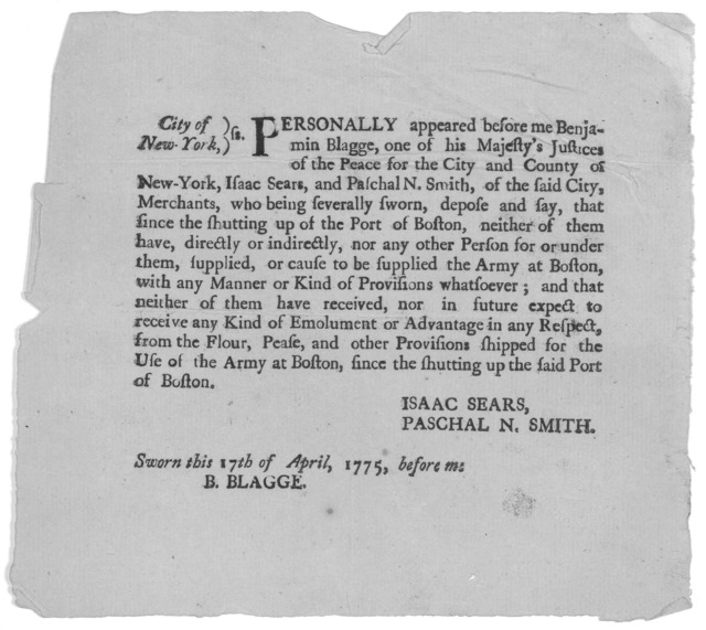 City of New-York. ss. Personally appeared before me Benjamin Blagge, one of his Majesty's justices of the Peace for the City and County of New-York, Isaac Sears, and Paschal N. Smith, of the said City, merchants, who being severally sworn, depos