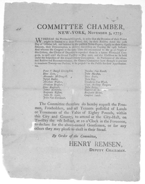 Committee chamber, New-York, November 3, 1775. Whereas the Provincial Congress, in order that the duration of their power might be limited to a short period, did, by their resolve dated the 10th day of October last, and inserted in the publick n