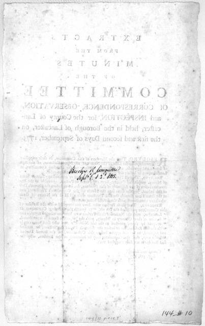 Extracts from the minutes of the Committee of correspondence, observation, and inspection, for the County of Lancaster, held in the Borough of Lancaster, on the first and second days of September, 1775 [Resolutions requiring the names of non-ass