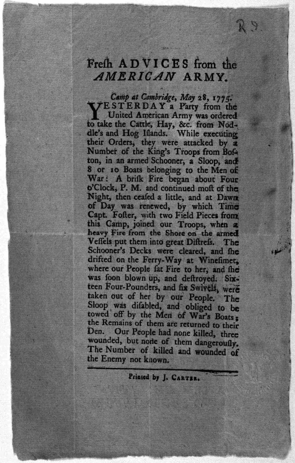 Fresh advices from the American army. Camp at Cambridge, May 28, 1775. Yesterday a party from the United American army was ordered to take the cattle, hay, &c. from Noddle's and Hog Islands ... [Providence] Printed by J. Carter. [1775].