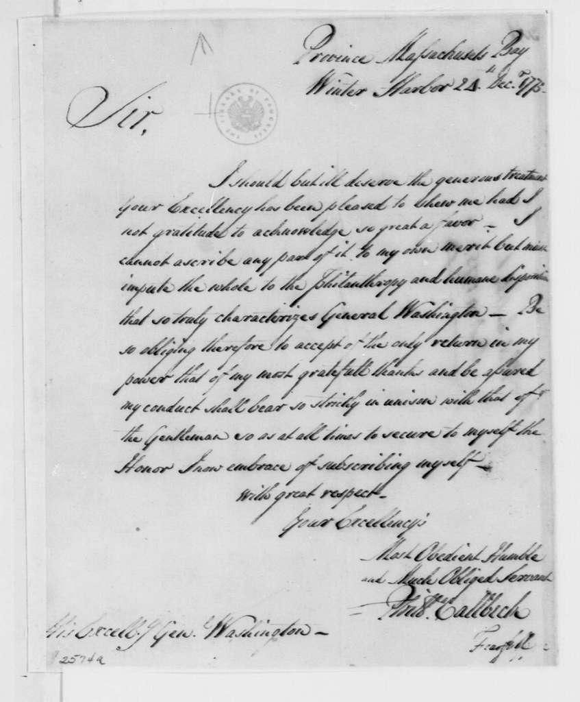 George Washington Papers, Series 4, General Correspondence: Phillip Callbeck to George Washington, December 24, 1775